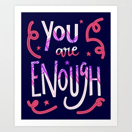 You Are Enough Quote Art - Blue, Pink, White and Purple Art Print