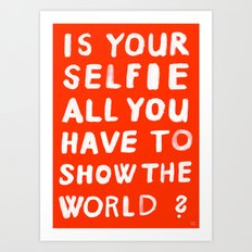YOUR SELFIE Art Print