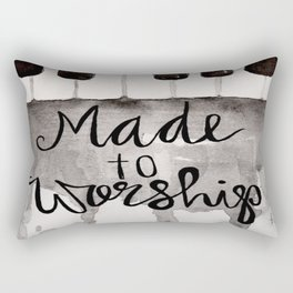Made To Worship  Rectangular Pillow