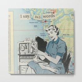 I Say Bad Words - Vintage Collage Metal Print