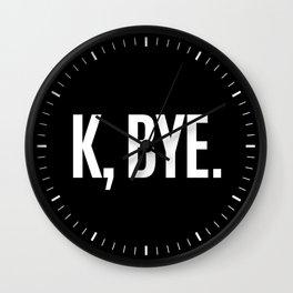 K, BYE OK BYE K BYE KBYE (Black & White) Wall Clock
