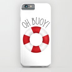 Oh Buoy! Slim Case iPhone 6s