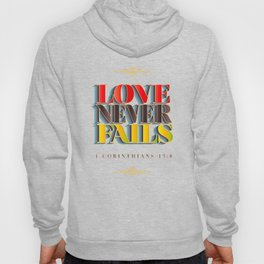 Love Never Fails! Hoody