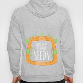 Don't Eat Pumpkin Seeds Pregnancy Announcement Halloween Tee Hoody