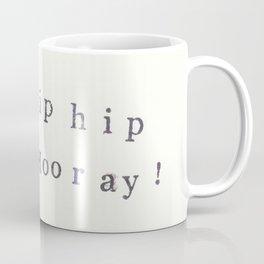 Hip Hip Hooray Coffee Mug