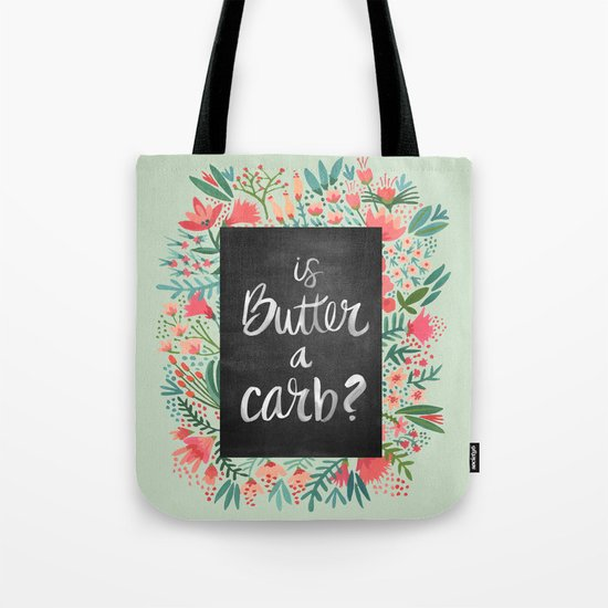 Is Butter a Carb? Tote Bag