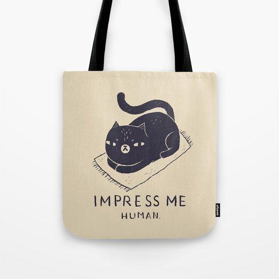 impress me Tote Bag