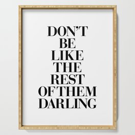 Don't Be Like the Rest of them Darling black-white typography poster black and white wall home decor Serving Tray