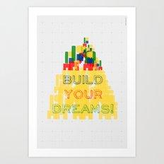 Build your dreams! Art Print