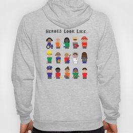 Heroes Look Like.. Hoody