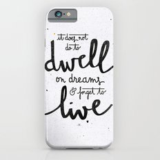 Dwell on dreams iPhone 6s Slim Case