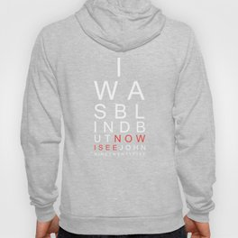I Was Blind Now I See Christian T-shirt Hoody