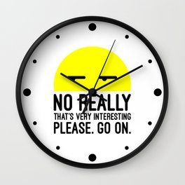 That's Very Interesting Funny Quote Wall Clock
