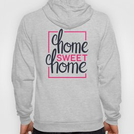 Home Sweet Home Positive Vibes Hoody