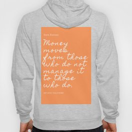 Money moves from those who do not manage it to those who do. | Dave Ramsey Quote Hoody
