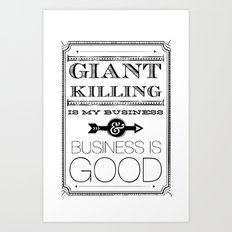 Giant Killing is My Business... Art Print