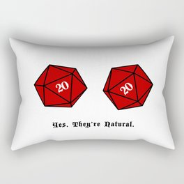 Yes, They're Natural. D20 Rectangular Pillow
