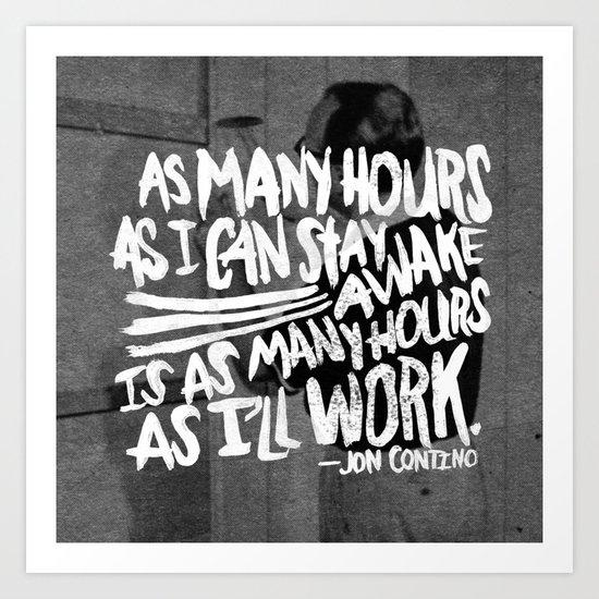 Jon Contino on Work Ethic Art Print