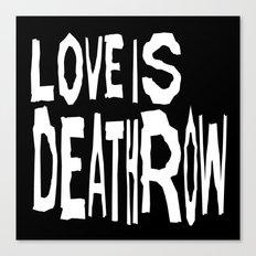 Love Is Deathrow Canvas Print