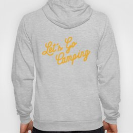 Let's Go Camping Hoody