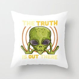 The Truth Is Out There - Martian Alien Gift Throw Pillow