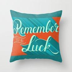 It's all Luck Throw Pillow