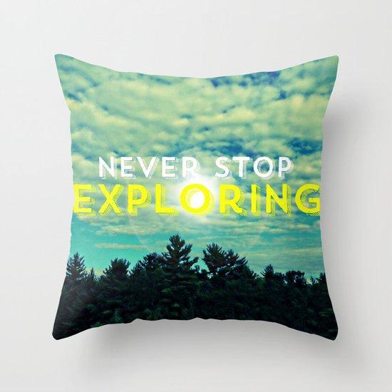 Never Stop Exploring II Throw Pillow