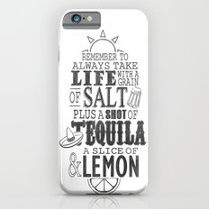 Life is like a bottle of Tequila... iPhone 6 Slim Case