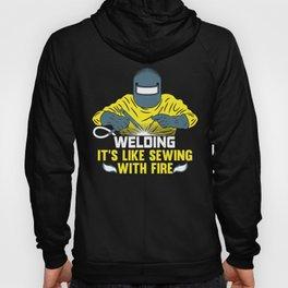 Welding: It's like Sewing with Fire Hoody