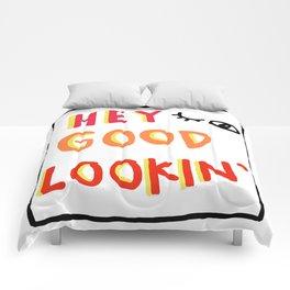 Hey Good Lookin' Comforters