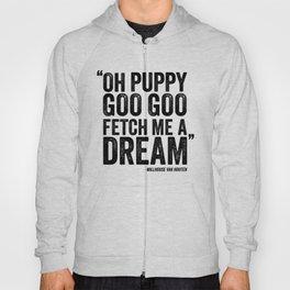 Simpsons Quote - Puppy Goo Goo Fetch Me a Dream Hoody