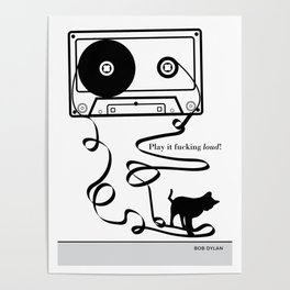 """Bob Dylan """"Play it fucking loud!"""" cat literary quote Poster"""