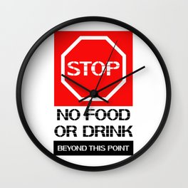 Stop.No food or drink beyond this point. Wall Clock