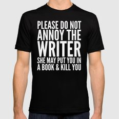 Please do not annoy the writer. She may put you in a book and kill you. (Black & White) LARGE Black Mens Fitted Tee