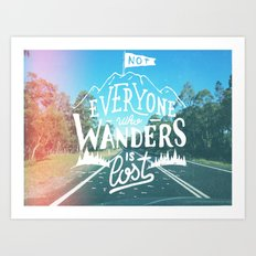 Not everyone who wanders is lost Art Print