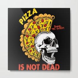 Pizza is not Dead - Punk Retro Metal Print