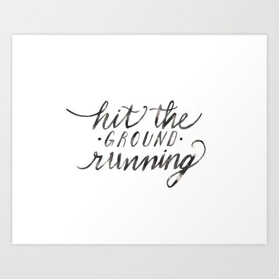 Hit the Ground Running Art Print