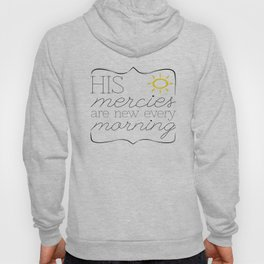 His Mercies are New Every Morning Hoody