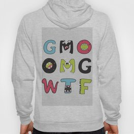 OMG GMO WTF - GMOnsters Anti Monsanto Art Print Hoody
