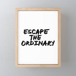 'Escape the Ordinary' Hand Letter Type Word Black & White Framed Mini Art Print