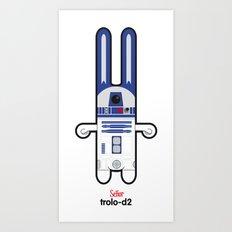 Sr. Trolo / R2D2 Art Print