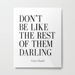 "Fashion Quote ""Don't Be like the Rest Of Them Darling"" Fashion Print Fashionista Girl Bathroom Decor Metal Print"