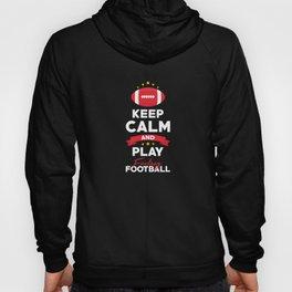 Keep Calm And play Fantasy Football Hoody