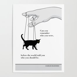 """Charles Bukowsky, """"Can you remember...?"""" Cat literary quote Poster"""