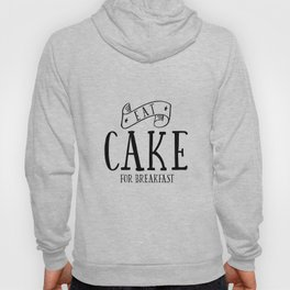 Eat cake for breakfast,kitchen vinyl home cafe family wall funny quote, Present modern home decor Hoody
