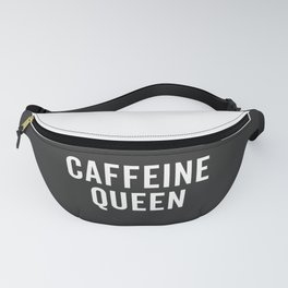 Caffeine Queen Funny Quote Fanny Pack