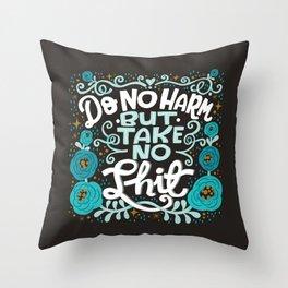 Sh*t People Say: Do No Harm But Take No Shit Throw Pillow