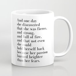 And one day she discovered that she was fierce Coffee Mug