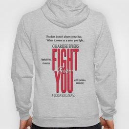 Fight For You (Broken Souls series) Hoody