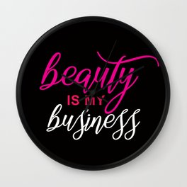 beauty is my business Wall Clock